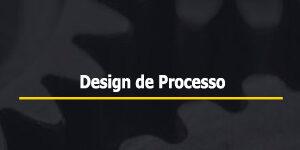 Como funciona o design de processo